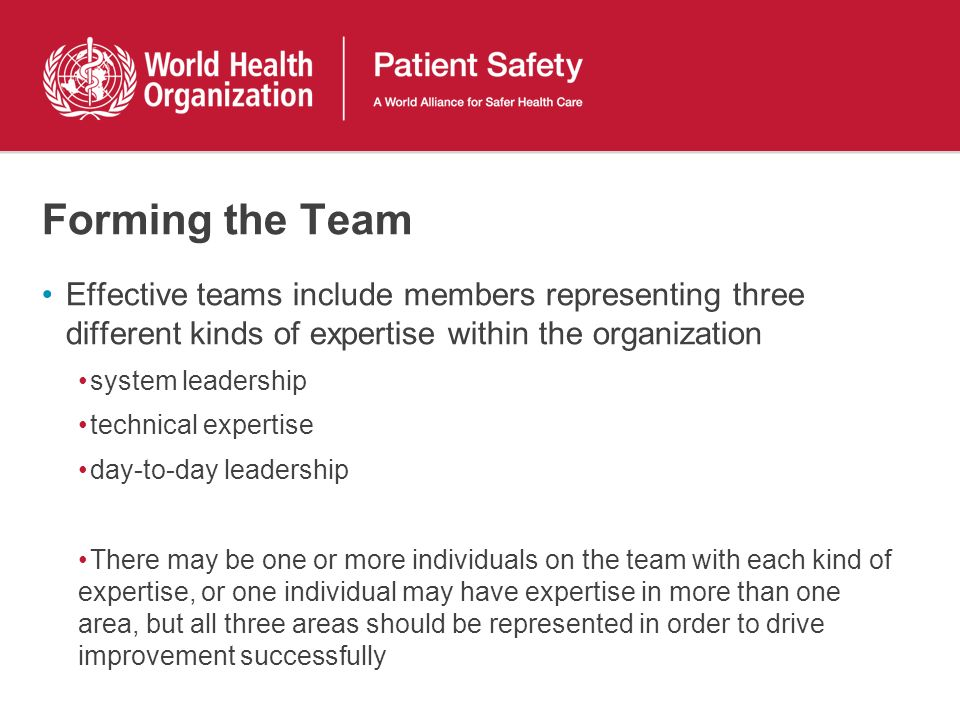 Forming the Team Effective teams include members representing three different kinds of expertise within the organization system leadership technical e