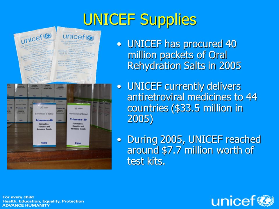 UNICEF has procured 40 million packets of Oral Rehydration Salts in 2005UNICEF has procured 40 million packets of Oral Rehydration Salts in 2005 UNICE