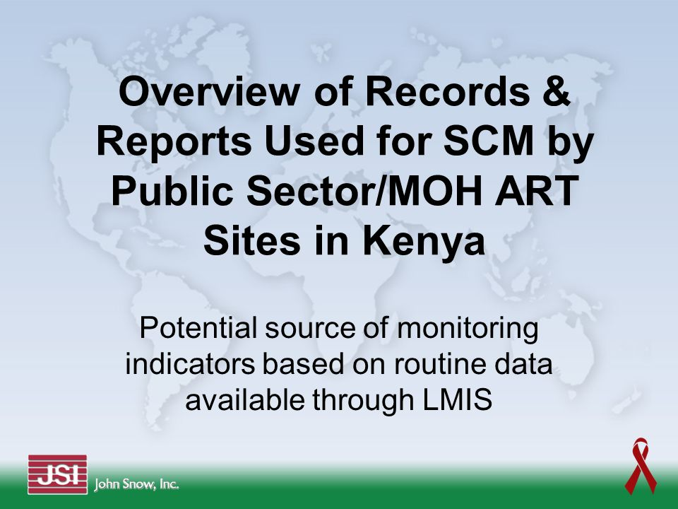 Overview of Records & Reports Used for SCM by Public Sector/MOH ART Sites in Kenya Potential source of monitoring indicators based on routine data ava