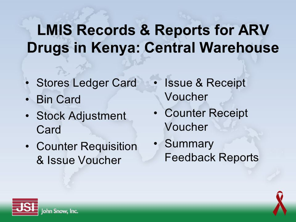 LMIS Records & Reports for ARV Drugs in Kenya: Central Warehouse Stores Ledger Card Bin Card Stock Adjustment Card Counter Requisition & Issue Voucher