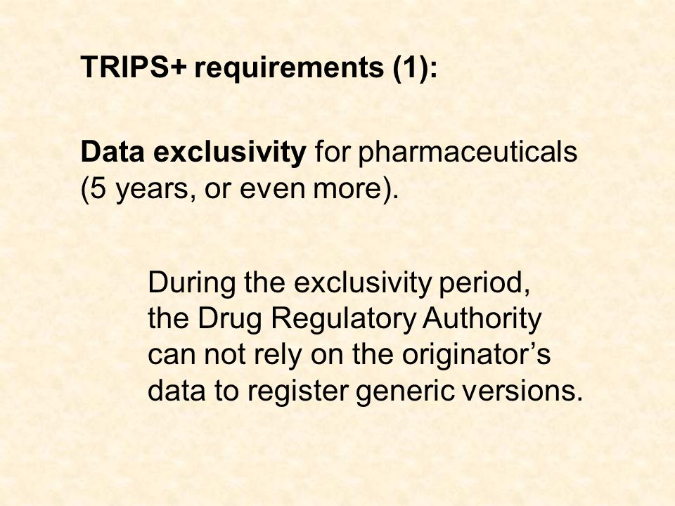 TRIPS+ requirements (1): Data exclusivity for pharmaceuticals (5 years, or even more).