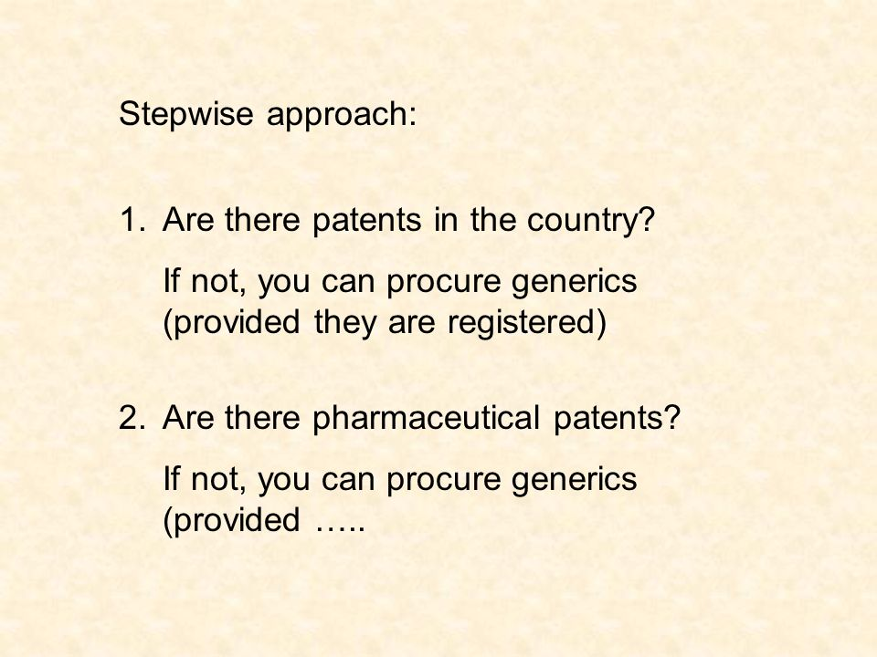 Stepwise approach: 1.Are there patents in the country.