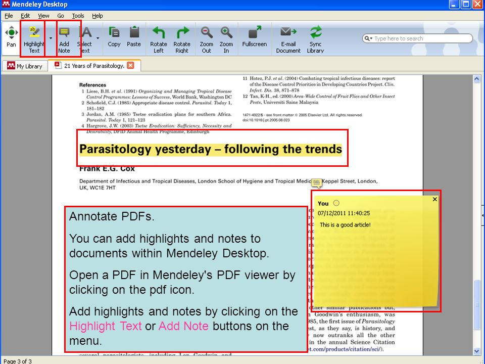 Annotate PDFs.You can add highlights and notes to documents within Mendeley Desktop.