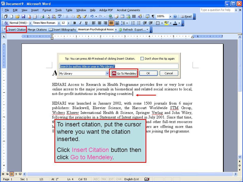 To insert citation, put the cursor where you want the citation inserted. Click Insert Citation button then click Go to Mendeley.