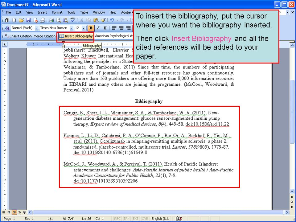 To insert the bibliography, put the cursor where you want the bibliography inserted. Then click Insert Bibliography and all the cited references will