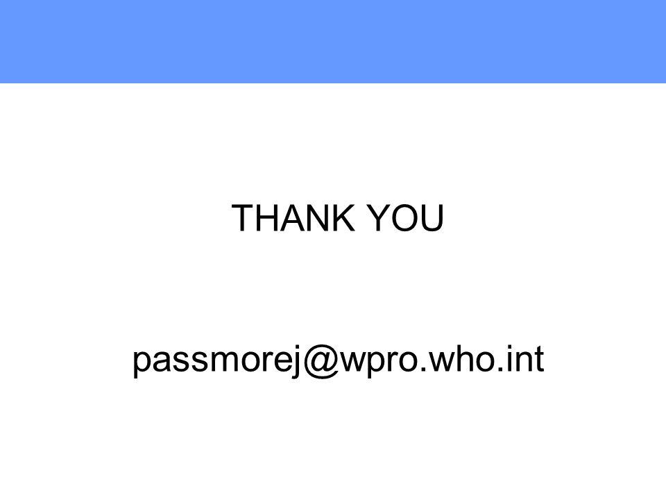 THANK YOU passmorej@wpro.who.int
