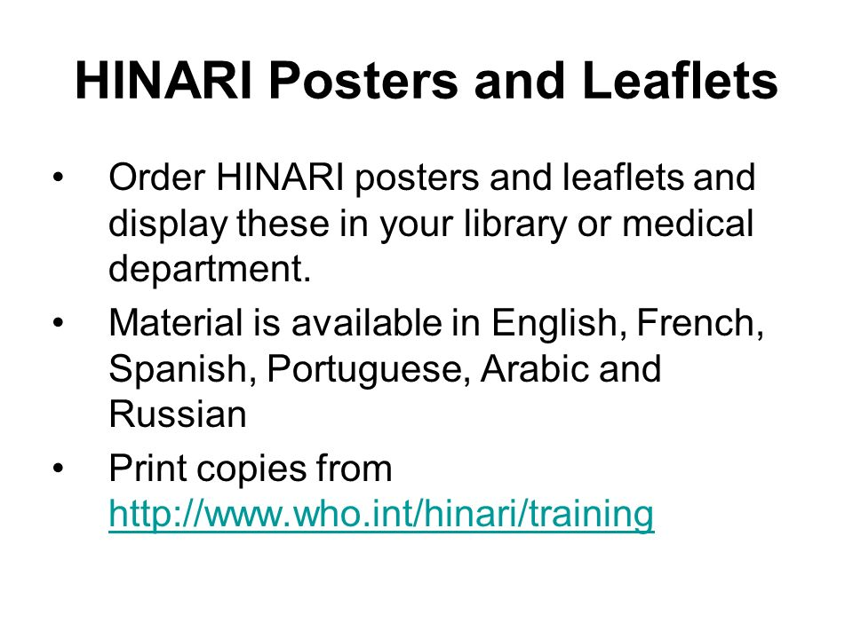 HINARI Posters and Leaflets Order HINARI posters and leaflets and display these in your library or medical department. Material is available in Englis