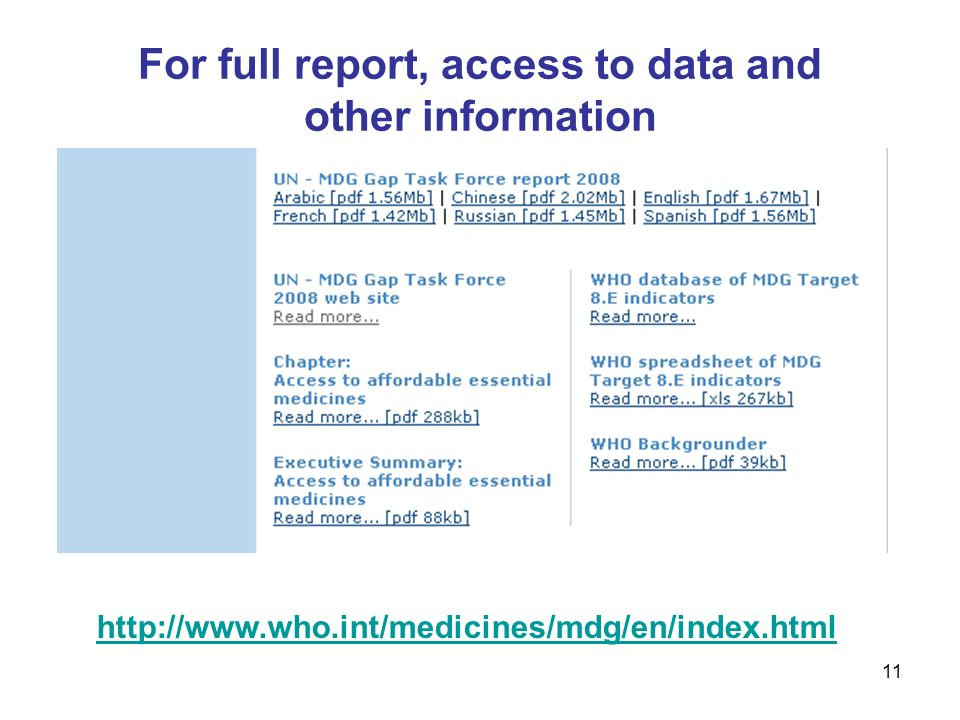 11 For full report, access to data and other information http://www.who.int/medicines/mdg/en/index.html