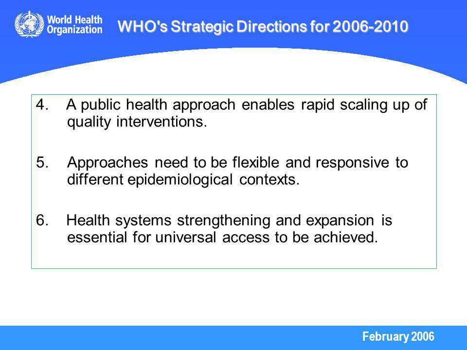 February 2006 4. A public health approach enables rapid scaling up of quality interventions.