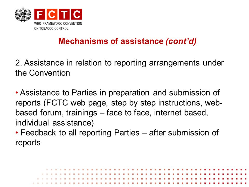 2. Assistance in relation to reporting arrangements under the Convention Assistance to Parties in preparation and submission of reports (FCTC web page