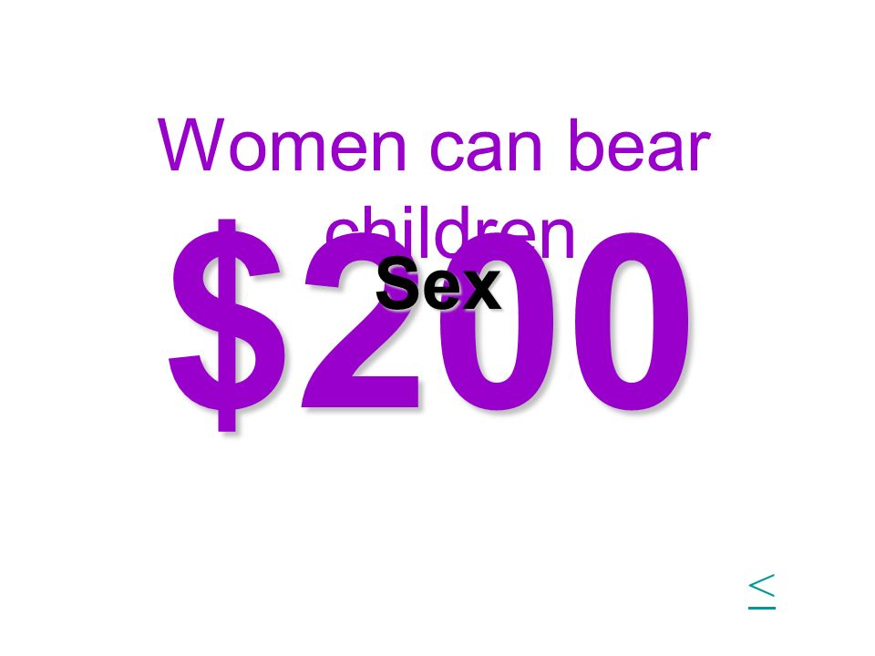 $200 Women can bear children Sex <