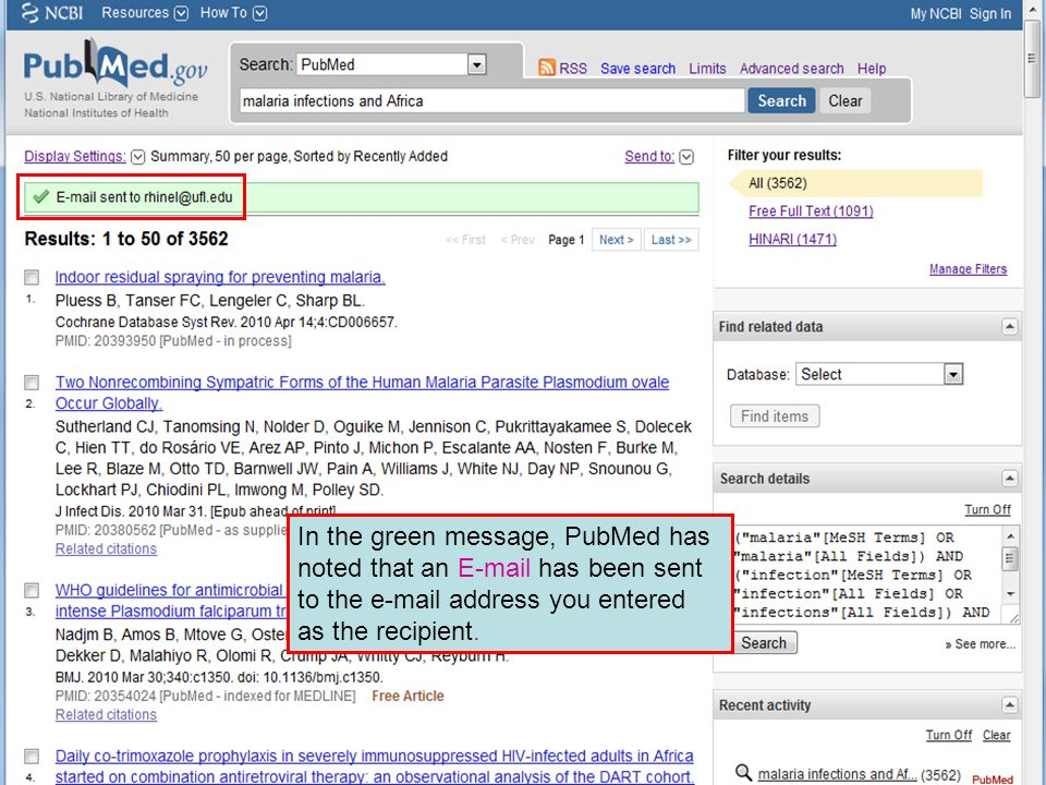 In the green message, PubMed has noted that an E-mail has been sent to the e-mail address you entered as the recipient.