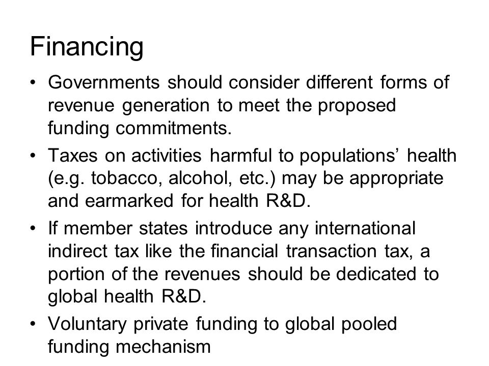 Financing Governments should consider different forms of revenue generation to meet the proposed funding commitments.