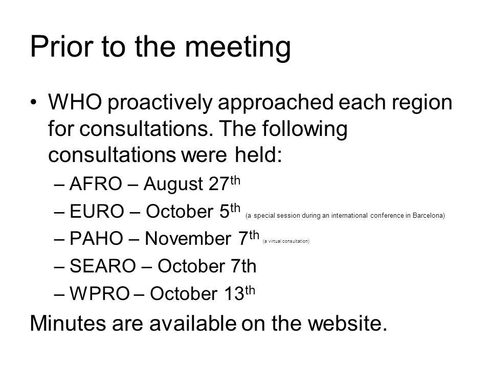Prior to the meeting WHO proactively approached each region for consultations.