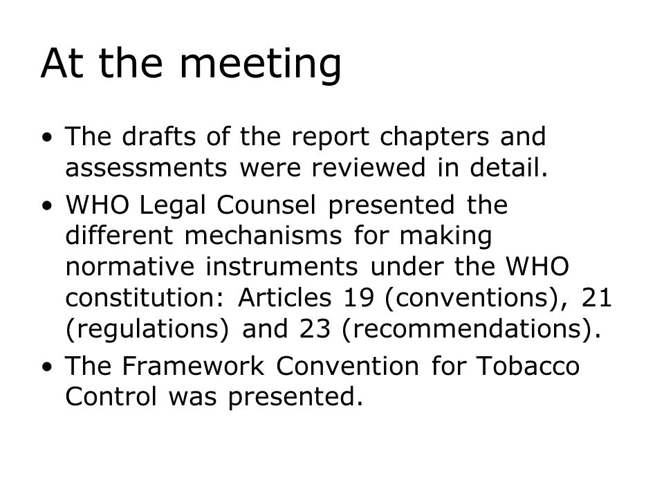 At the meeting The drafts of the report chapters and assessments were reviewed in detail.