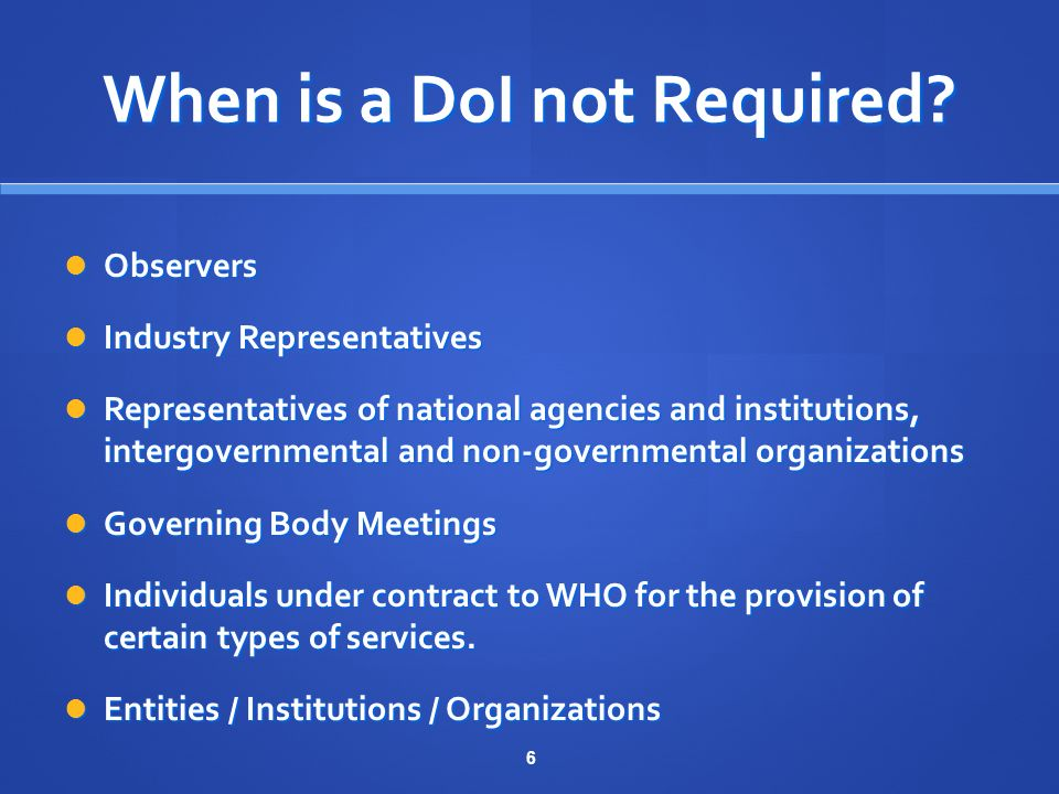 6 When is a DoI not Required.