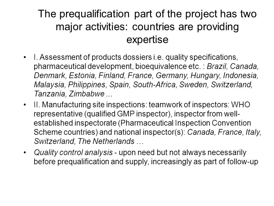 The prequalification part of the project has two major activities: countries are providing expertise I.