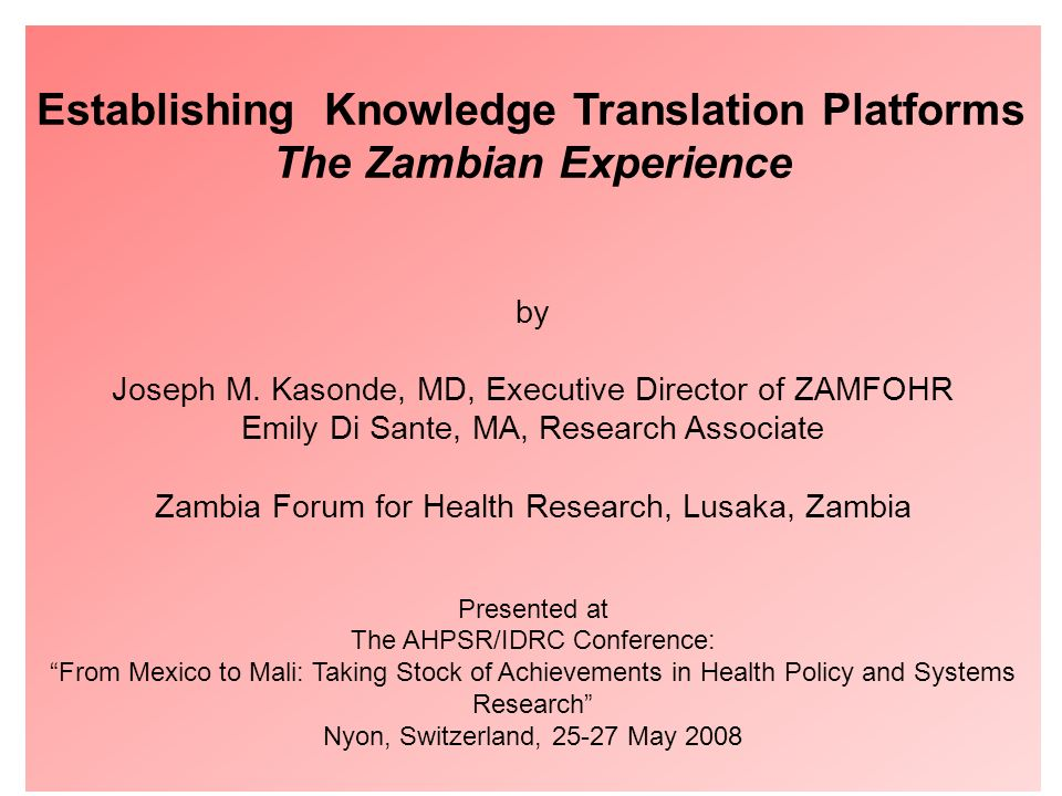 GEH Montebello Retreat February 2005 Establishing Knowledge Translation Platforms The Zambian Experience by Joseph M.