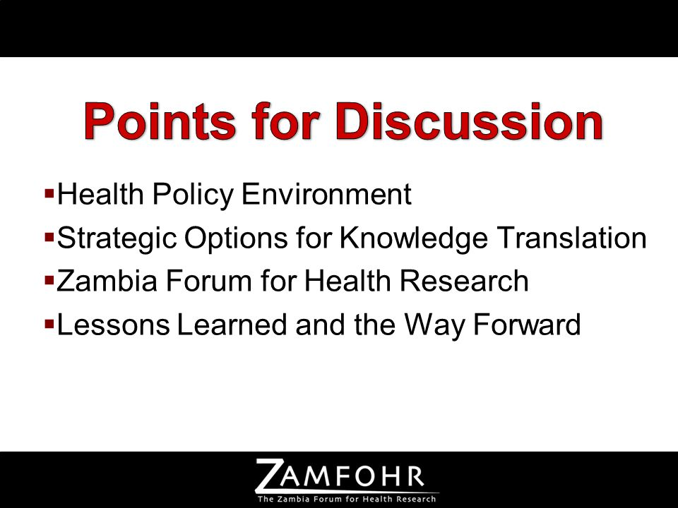 Health Policy Environment Strategic Options for Knowledge Translation Zambia Forum for Health Research Lessons Learned and the Way Forward