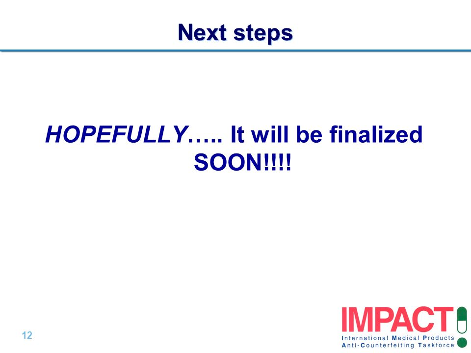 12 | Next steps HOPEFULLY….. It will be finalized SOON!!!!