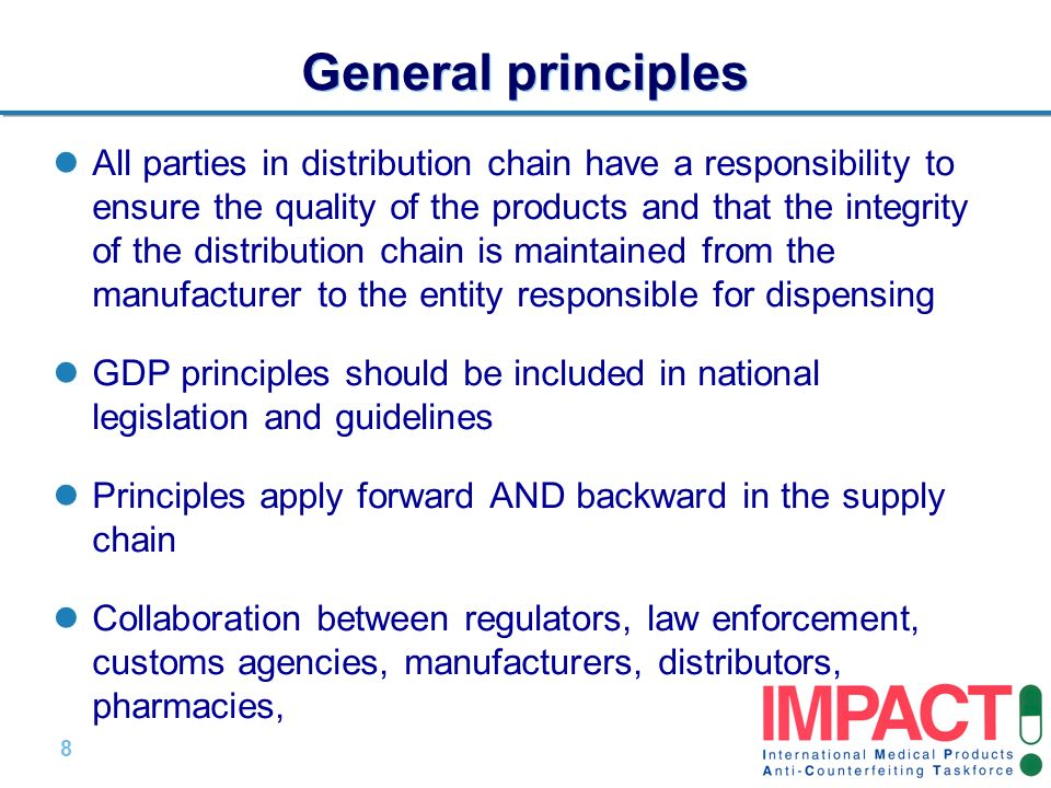 8 |8 | General principles All parties in distribution chain have a responsibility to ensure the quality of the products and that the integrity of the