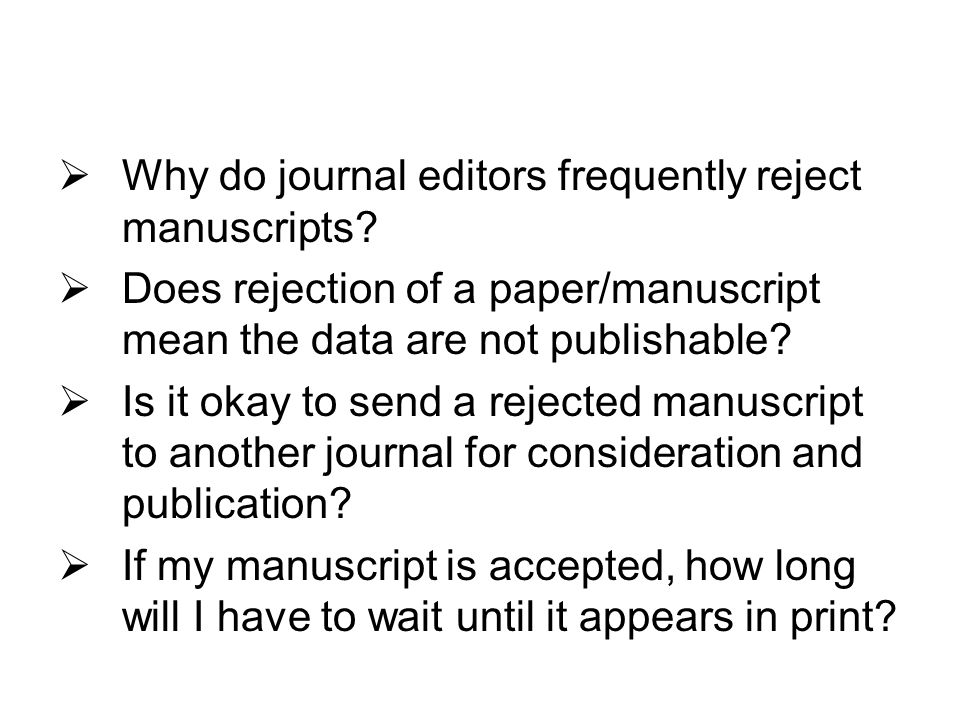 Why do journal editors frequently reject manuscripts.