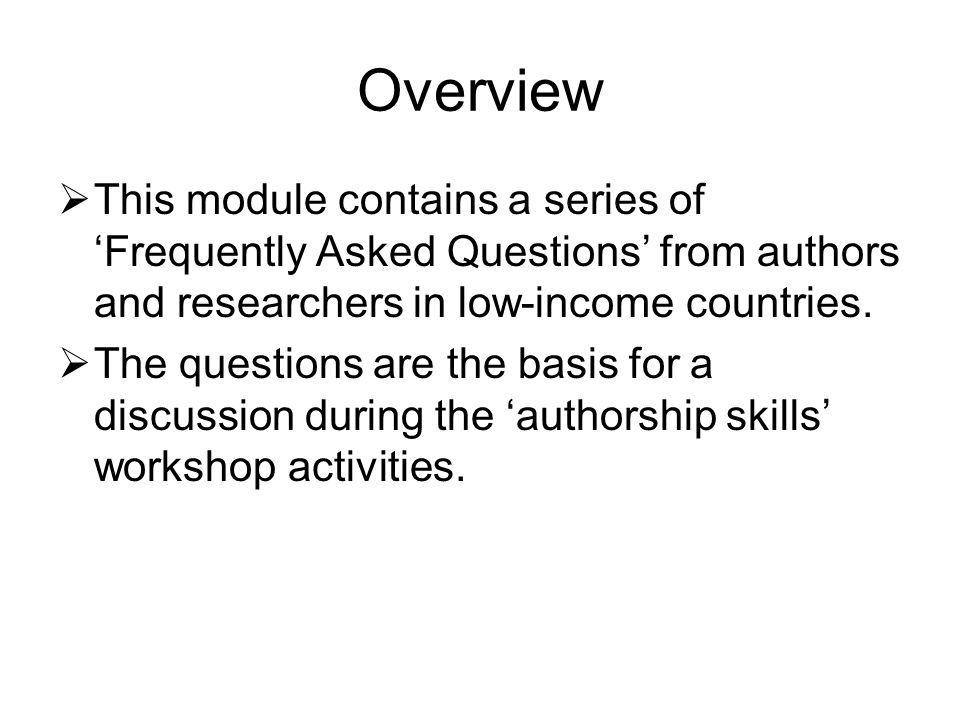 Overview This module contains a series of Frequently Asked Questions from authors and researchers in low-income countries.