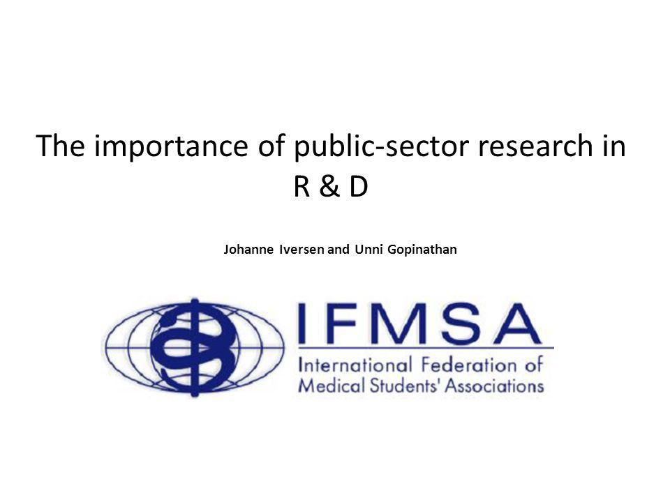 The importance of public-sector research in R & D Johanne Iversen and Unni Gopinathan