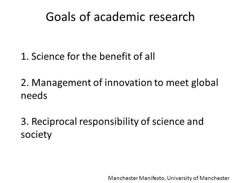 1. Science for the benefit of all 2. Management of innovation to meet global needs 3.