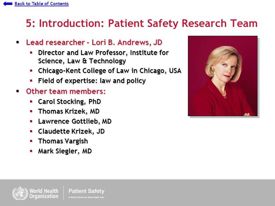 Presentation 7 - Understanding Causes: Ethnographic Study Back to Table of Contents 5: Introduction: Patient Safety Research Team Lead researcher - Lori B.