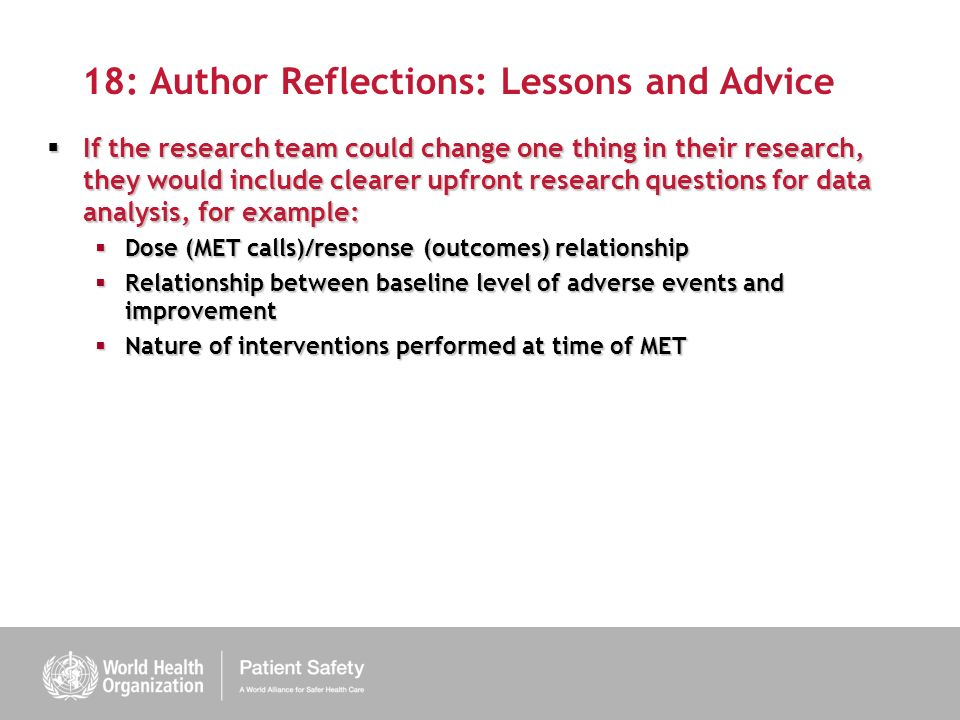 18: Author Reflections: Lessons and Advice If the research team could change one thing in their research, they would include clearer upfront research