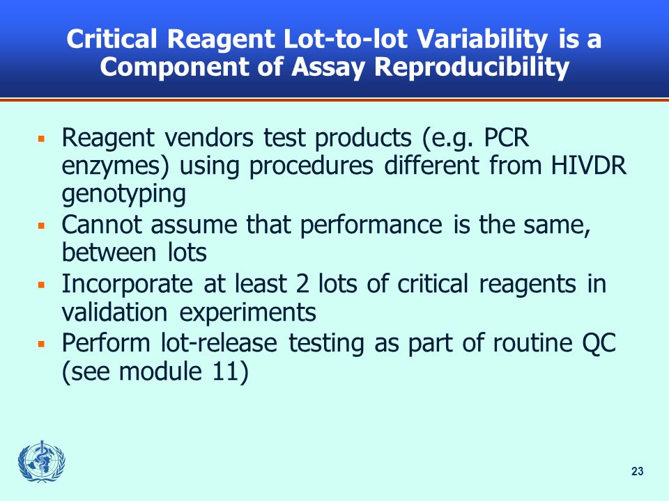 23 Critical Reagent Lot-to-lot Variability is a Component of Assay Reproducibility Reagent vendors test products (e.g. PCR enzymes) using procedures d