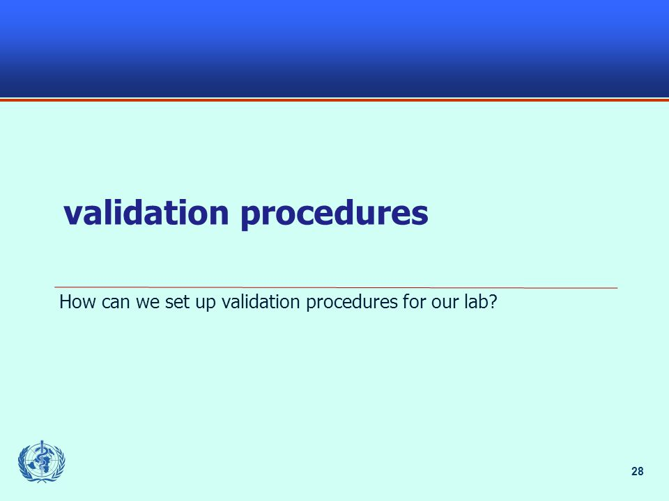 28 validation procedures How can we set up validation procedures for our lab