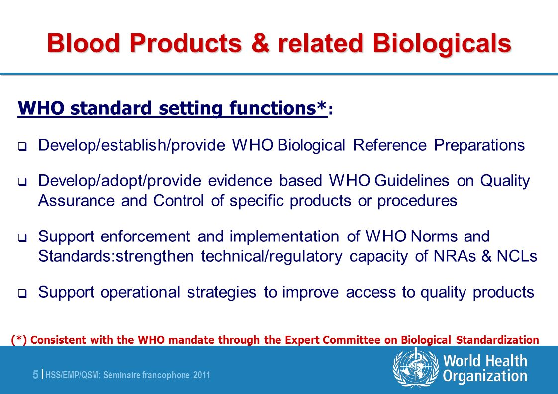 HSS/EMP/QSM: Séminaire francophone 2011 36 | Web site addresses http://www.who.int/bloodproducts http://www.who.int/bloodproducts/snakeantivenoms http://www.who.int/bloodproducts/catalogue E-mail addresses: padillaa@who.int; greenoughl@who.int