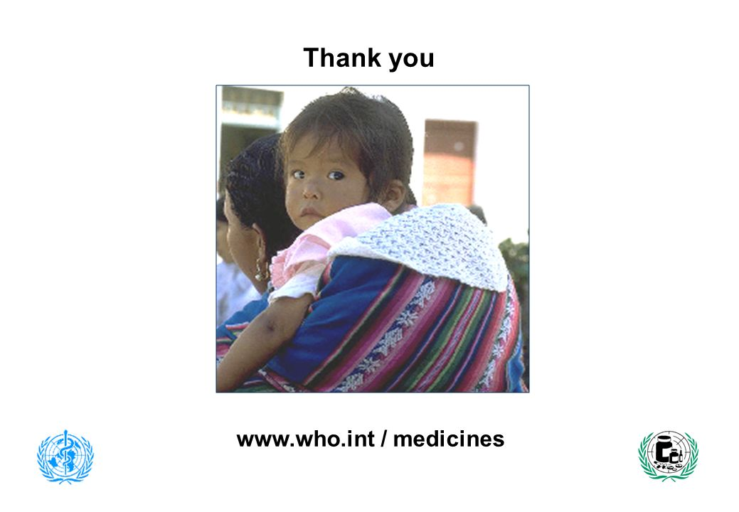 Thank you www.who.int / medicines