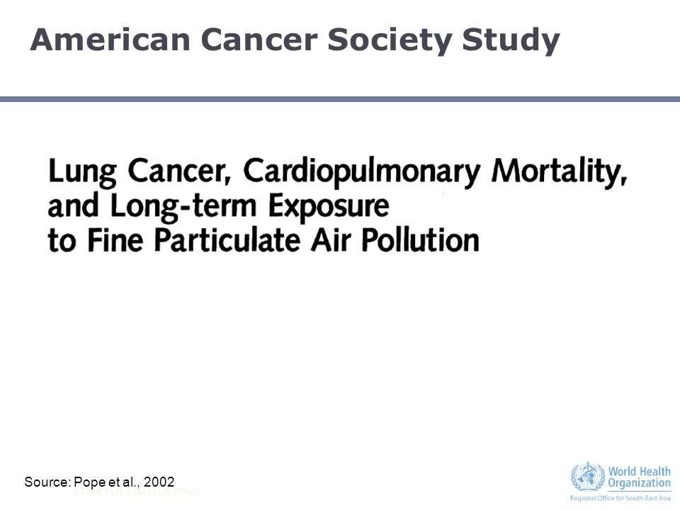 STRATUS CONSULTING Pope, C.A. et al., Journal of the American Medical Association: 287, 1132-1141, 2002 Source: Pope et al., 2002 American Cancer Soci