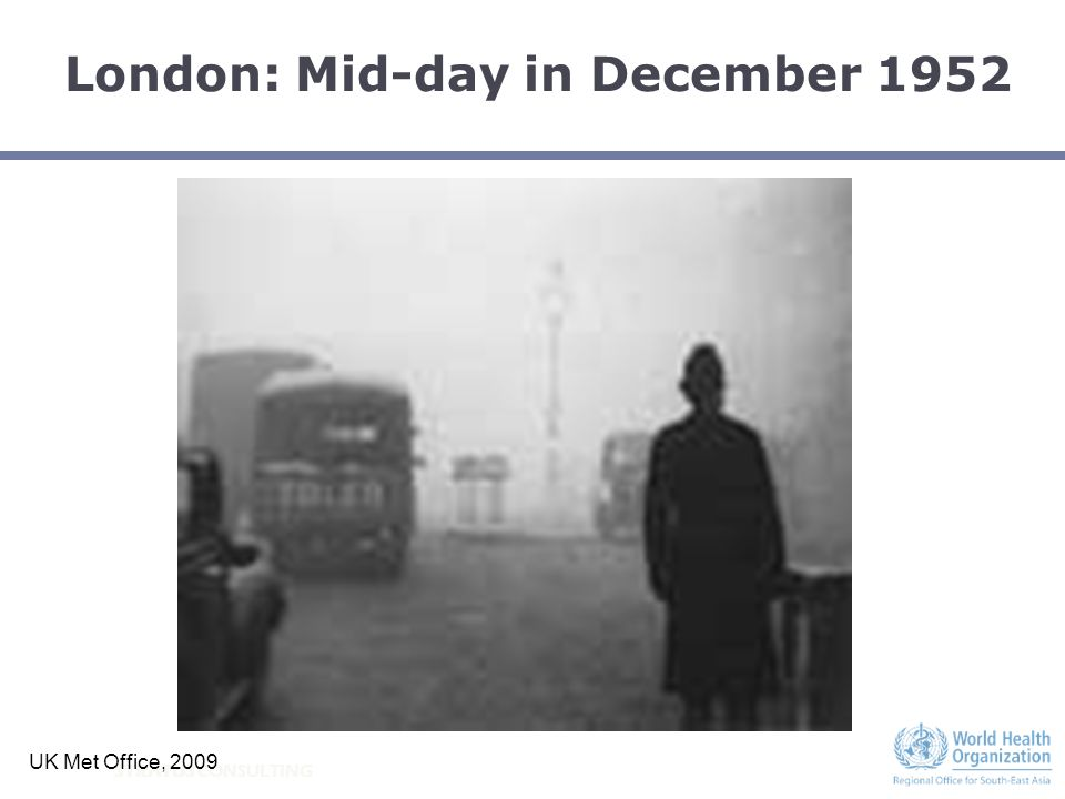 STRATUS CONSULTING London Killer Fog, December, 1952 Date UK Met Office, 2009