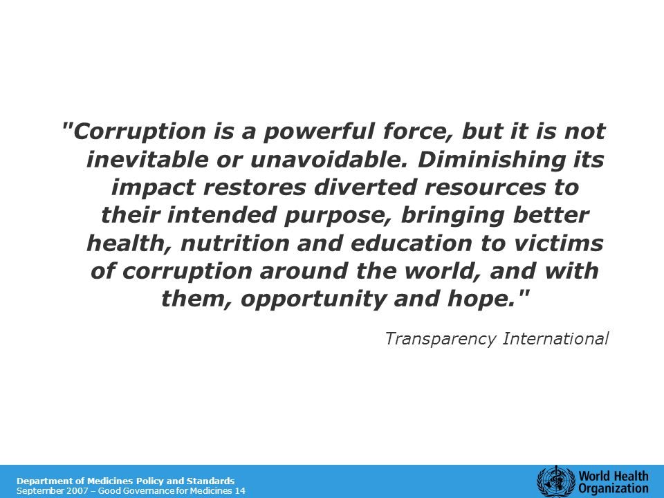 Corruption is a powerful force, but it is not inevitable or unavoidable.