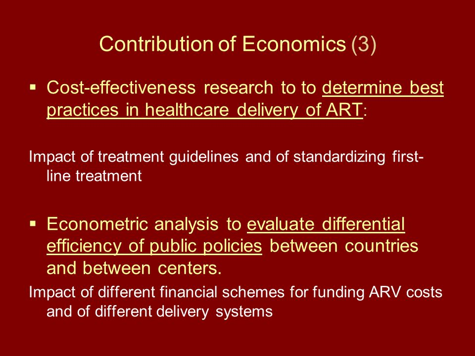 Contribution of Economics (4) Management research for improving the logistics of ARV-delivery programs : - Capacity of existing medical operations at national, regional, and district levels.
