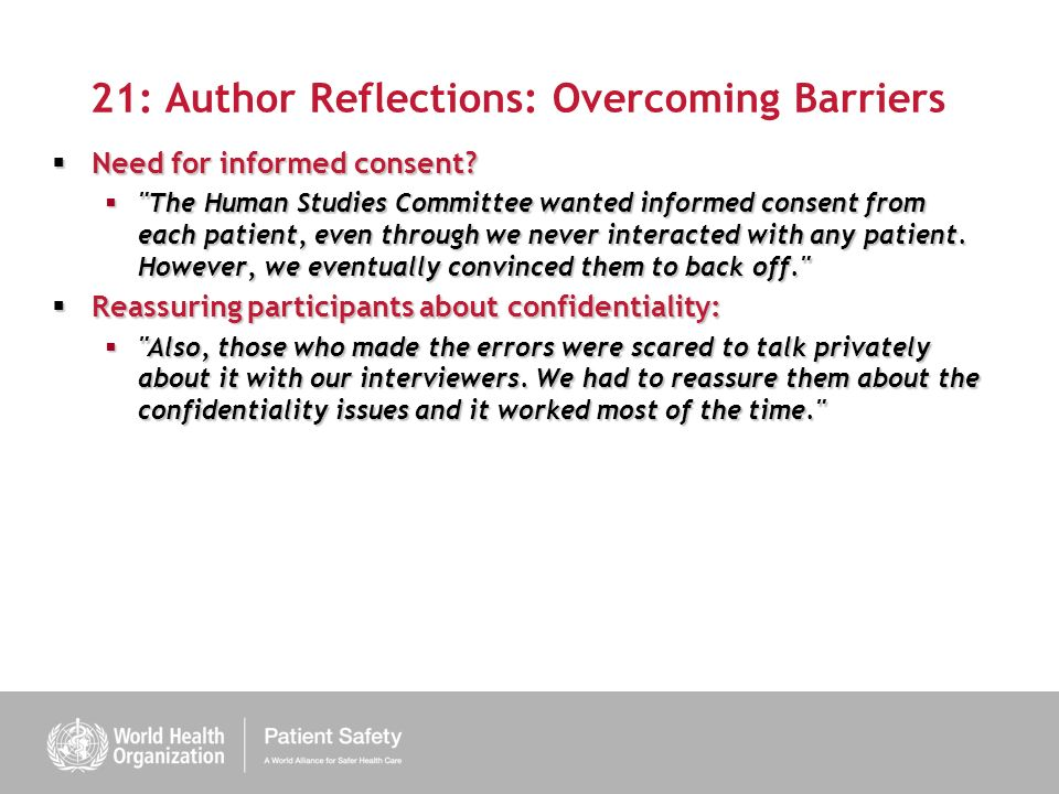 21: Author Reflections: Overcoming Barriers Need for informed consent.