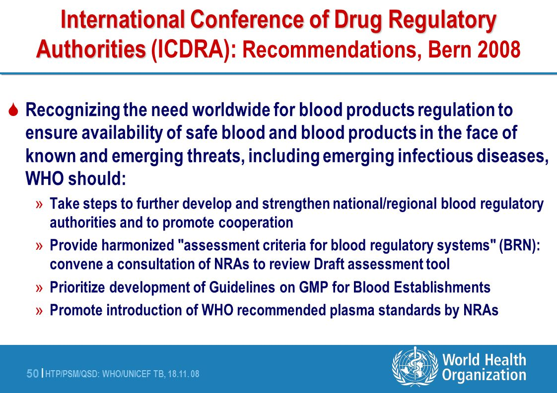 HTP/PSM/QSD: WHO/UNICEF TB, 18.11. 08 50 | International Conference of Drug Regulatory Authorities International Conference of Drug Regulatory Authori