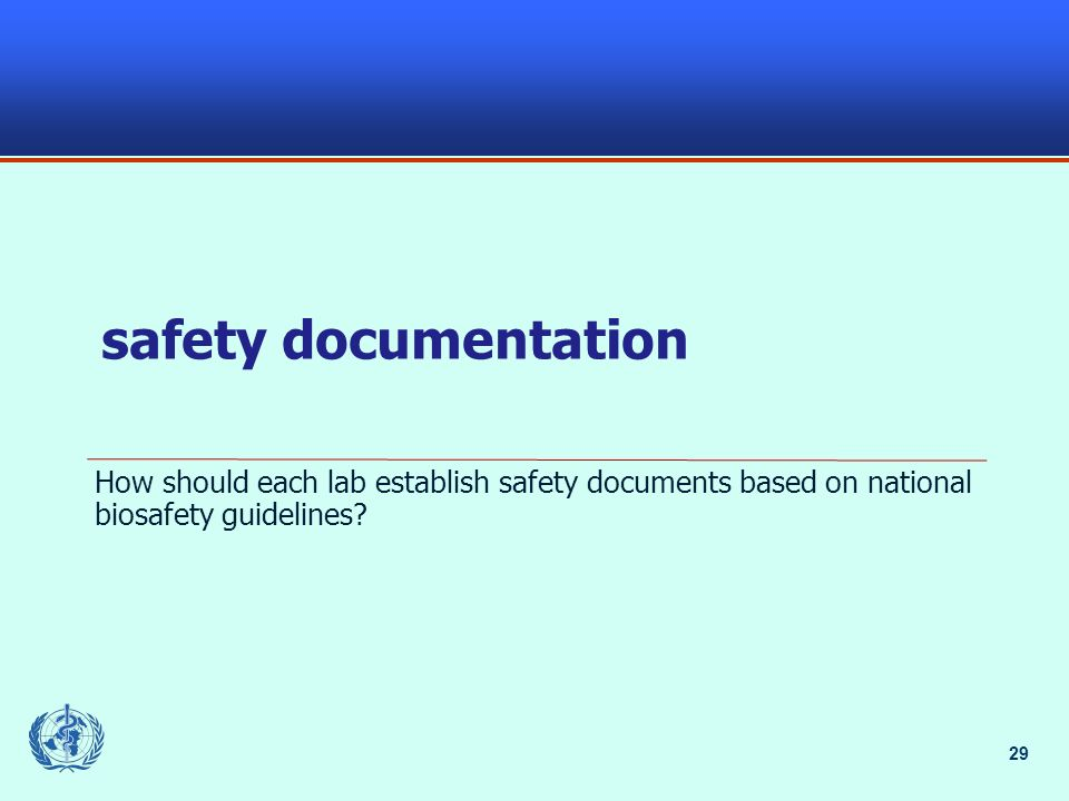 29 safety documentation How should each lab establish safety documents based on national biosafety guidelines