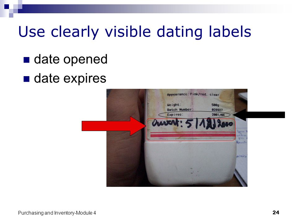 Purchasing and Inventory-Module 424 Use clearly visible dating labels date opened date expires