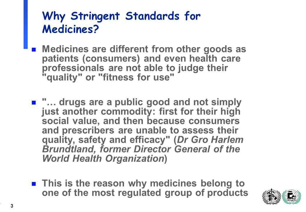 3 Why Stringent Standards for Medicines.