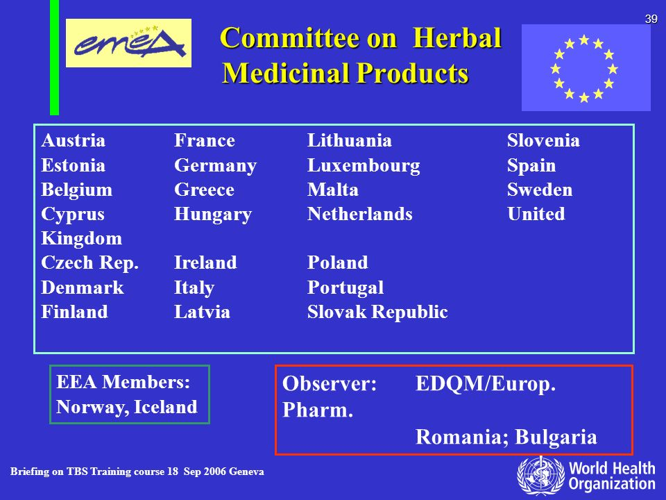 Briefing on TBS Training course 18 Sep 2006 Geneva 39 Committee on Herbal Medicinal Products Committee on Herbal Medicinal Products AustriaFrance Lith
