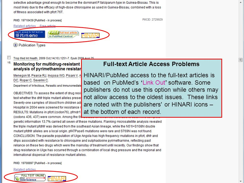 Linking to full text 4 Full-text Article Access Problems HINARI/PubMed access to the full-text articles is based on PubMeds Link Out software.