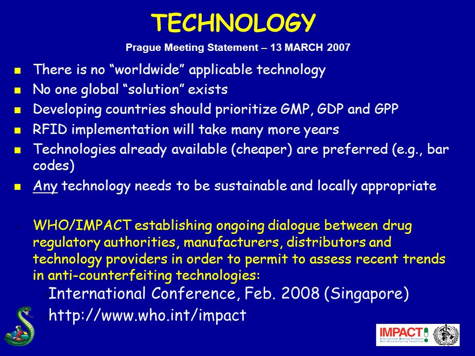 TECHNOLOGY n There is no worldwide applicable technology n No one global solution exists n Developing countries should prioritize GMP, GDP and GPP n R