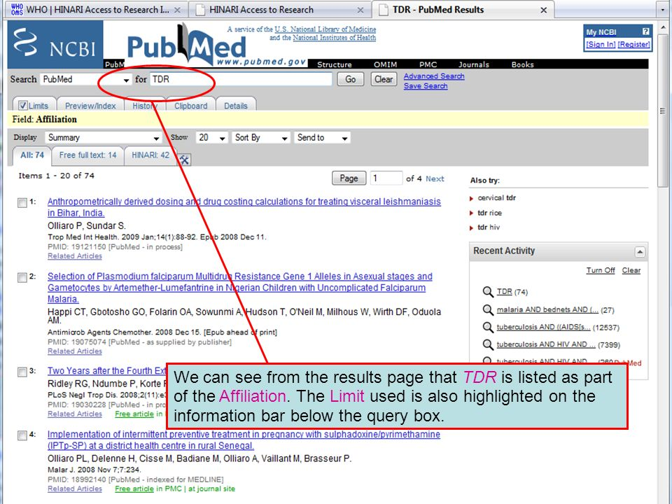 Limit to Fields in PubMed We can see from the results page that TDR is listed as part of the Affiliation. The Limit used is also highlighted on the in