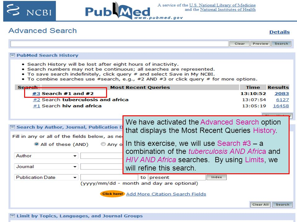 We have activated the Advanced Search option that displays the Most Recent Queries History. In this exercise, we will use Search #3 – a combination of
