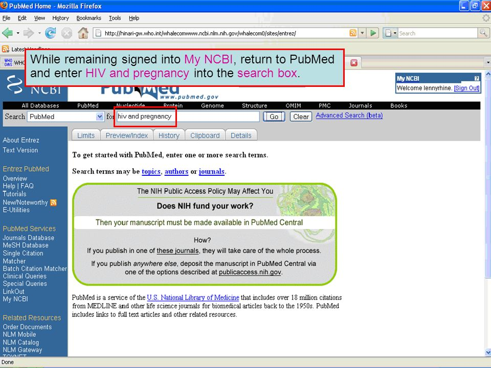 While remaining signed into My NCBI, return to PubMed and enter HIV and pregnancy into the search box.
